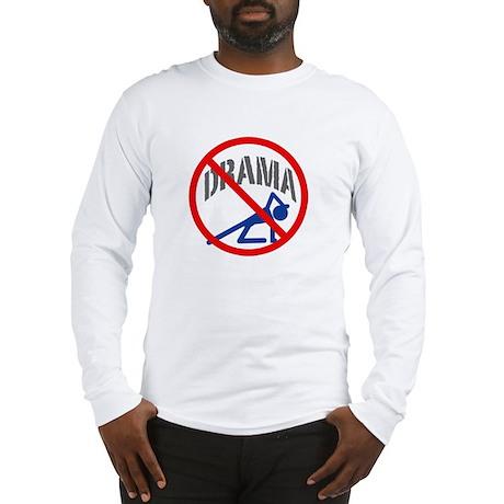 """No Drama!"" Long Sleeve T-Shirt"