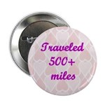 Traveled 500 miles Pink Hearts Button