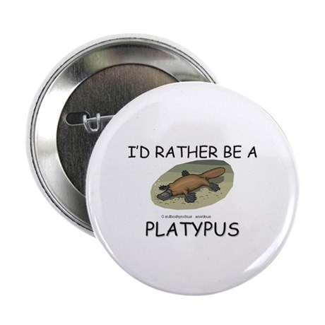 """I'd Rather Be A Platypus 2.25"""" Button (10 pack)"""