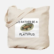 I'd Rather Be A Platypus Tote Bag