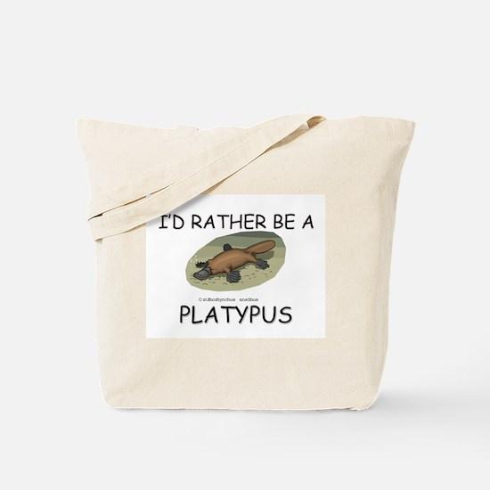 I'd Rather Be A Platypus Tote Bag