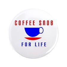 "Coffee Snob 3.5"" Button"