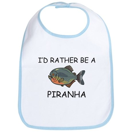 I'd Rather Be A Piranha Bib