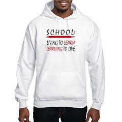 SCHOOL Living To Learn... Hoodie