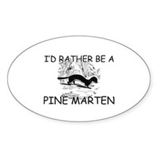 I'd Rather Be A Pine Marten Oval Decal