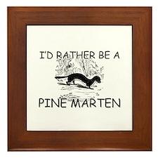I'd Rather Be A Pine Marten Framed Tile