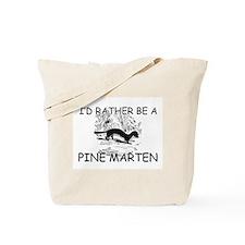 I'd Rather Be A Pine Marten Tote Bag