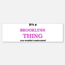 It's a Brooklynn thing, you wou Bumper Car Car Sticker