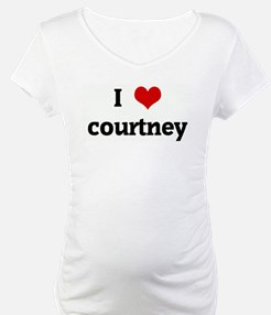 I Love courtney Shirt