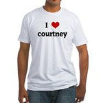 I Love courtney Fitted T-Shirt