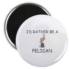 I'd Rather Be A Pelican Magnet
