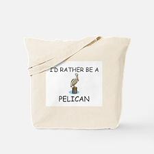 I'd Rather Be A Pelican Tote Bag