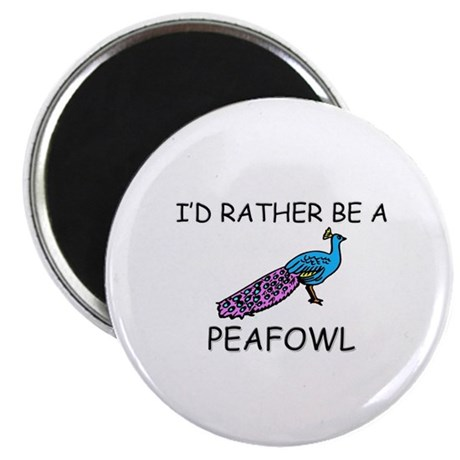 """I'd Rather Be A Peafowl 2.25"""" Magnet (10 pack)"""