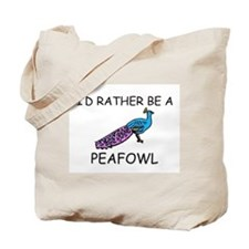 I'd Rather Be A Peafowl Tote Bag
