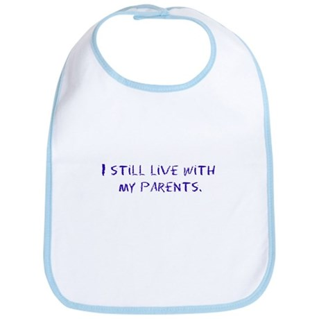 I still live with (kids/baby) Bib