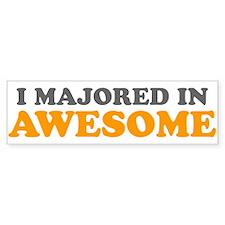 I Majored in Awesome Bumper Bumper Sticker