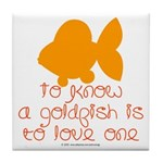 Know, love goldfish. Tile Coaster