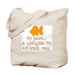 Know, love goldfish. Tote Bag