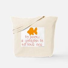 Know, love goldfish. Tote Bag