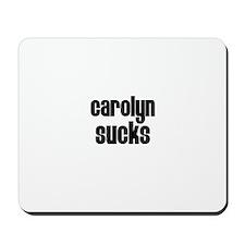 Carolyn Sucks Mousepad
