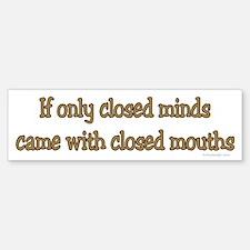 Closed Minds Bumper Bumper Bumper Sticker