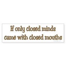 Closed Minds Bumper Bumper Sticker