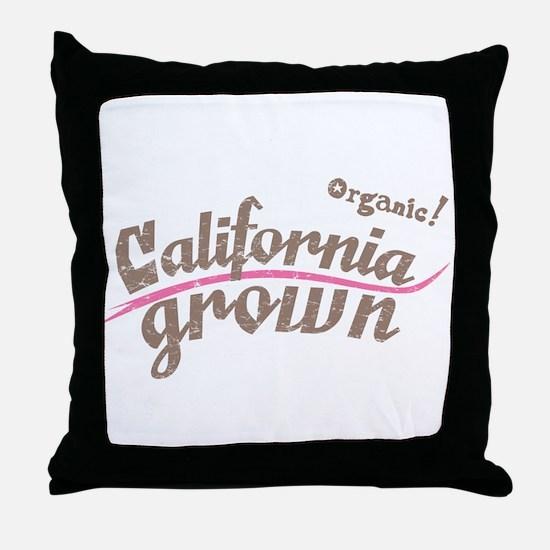 Organic! California Grown Throw Pillow