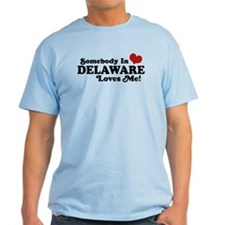 Somebody in Delaware Loves me T-Shirt