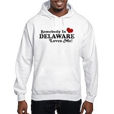 Somebody in Delaware Loves me Hoodie