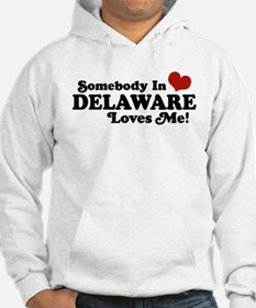Somebody in Delaware Loves me Hoodie
