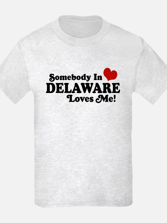 Somebody in Delaware Loves me T-Shirt