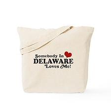 Somebody in Delaware Loves me Tote Bag