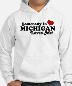 Somebody in Michigan Loves me Hoodie