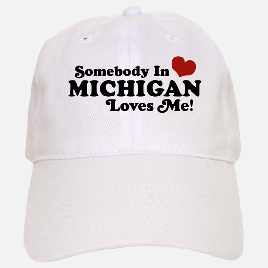 Somebody in Michigan Loves me Baseball Baseball Cap