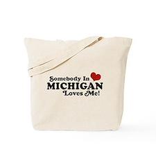 Somebody in Michigan Loves me Tote Bag
