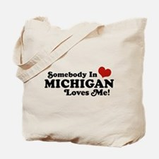 Somebody in Michigan Loves me Tote Bag