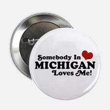 """Somebody in Michigan Loves me 2.25"""" Button"""
