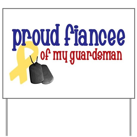 Proud Fiancee of my Guardsman Yard Sign