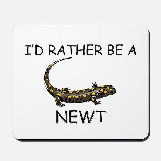 I'd Rather Be A Newt Mousepad