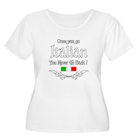 ONCE YOU GO ITALIAN Women's Plus Size Scoop Neck T