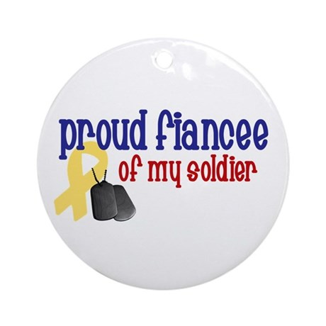 Proud Fiancee of my Soldier Ornament (Round)