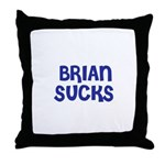 Brian Sucks Throw Pillow