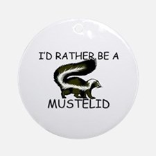 I'd Rather Be A Mustelid Ornament (Round)
