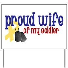 Proud Wife of my Soldier Yard Sign
