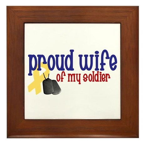 Proud Wife of my Soldier Framed Tile