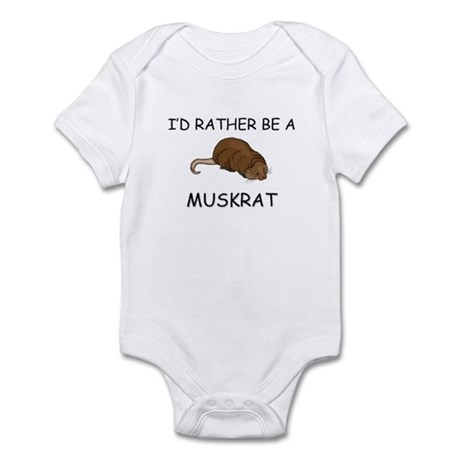 I'd Rather Be A Muskrat Infant Bodysuit