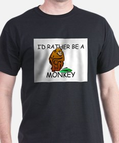 I'd Rather Be A Monkey T-Shirt