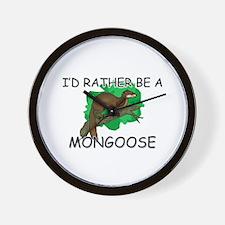 I'd Rather Be A Mongoose Wall Clock