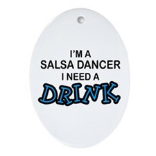 Salsa Dancer Need a Drink Oval Ornament