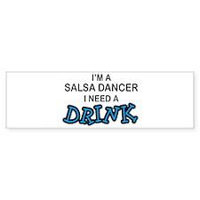 Salsa Dancer Need a Drink Bumper Bumper Sticker